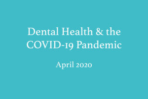 Dental Health & the COVID-19 Pandemic
